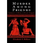 Murder Among Friends. Violation of Philia in Greek Tragedy