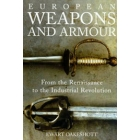 European weapons and armours (From the Renaissance to the Industrial Revolution)