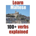 Learn Maltese: 100+ Maltese verbs explained and fully conjugated one by one: Volume 3