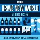 Brave New World: A BBC Radio 4 full-cast dramatisation (BBC Radio 4 Dramatisation)
