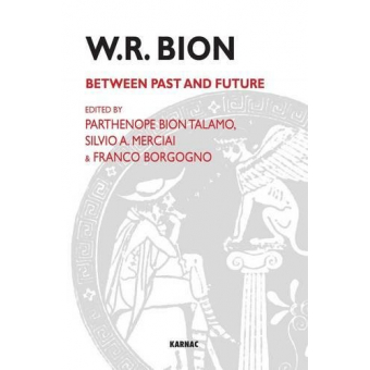 W.R. Bion: Between Past and Future