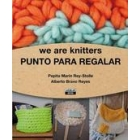 We are knitters. Punto para regalar