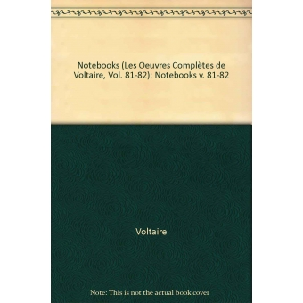 The Complete Works of Voltaire: Notebooks v. 81-82 (VA)