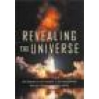 Revealing the universe (The making of the Chandra X-ray observatory)