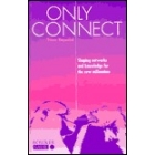 Only connect: shaping networks and knowledge for the new millenium