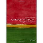 Garden History: A Very Short Introduction (Very Short Introductions)
