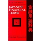 A Dictionary of Japanese financial terms : Japanese-English/English-Romaji