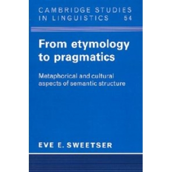 From etymology to pragmatics. Metaphorical and cultural aspects of semantics structure