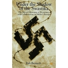 Under the shadow of the swastika. The moral dilemmas of resistanece and collaboration in Hitler's Europe