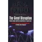 The great disruption (Human nature and the reconstitution of social order)