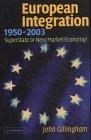 The European Union. A history of integration, 1950-2003. Superstate or New Market Economy?