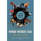When Words Fail. A Life with Music, War and Peace