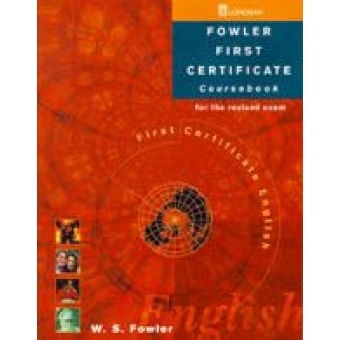 Fowler First Certificate. Coursebook (for the revised exam)