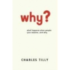 Why?: what happens when people give reasons...and why