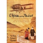 China and the West. A short history of their contact from ancient times to the fall of the Manchu Dynasty