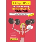 Laura Lips in Eye-Catching -First Certificate- Phrasal Verbs