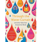Through The Water Curtain And Other Tales