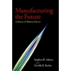 Manufacturing the future. A history of Western Electric