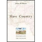Slave Country. American expansion and the origins of the Deep South