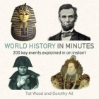 World History in Minutes: 200 Key Events Explained in an Instant