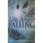 Like Angels Falling