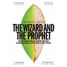 The Wizard and the Prophet. Science and the future of our planet