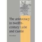 The aristrocacy in twelfth-century León and castille