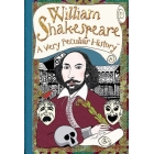 William Shakespeare : A Very Peculiar History