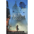 Predator's Gold - Book 2 (Mortal Engines Quartet)