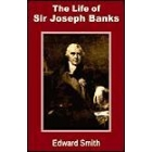 The Life of Sir Joseph Banks
