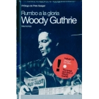 Rumbo a la gloria. Woody Guthrie. Memorias (Incl. CD)