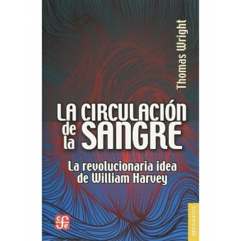 La circulación de la sangre. La revolución idea de William Harvey