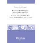 Escriure a l?edat mitjana: poder, gestió i memòria / Writing in the Middle Ages: Power, Management, and Memory