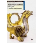 Medieval Germany, 500-1300 A political interpretation