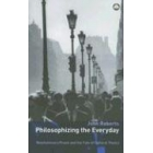 Philosophizing everyday life: revolutionary praxis and the fate of cultural theory