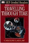 Travelling through time. Intermediate (ELT Graded readers)