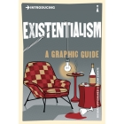 Introducing Existentialism (A Graphic Guide)