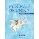 Minimus Secundus: Moving on in Latin. Student's book.