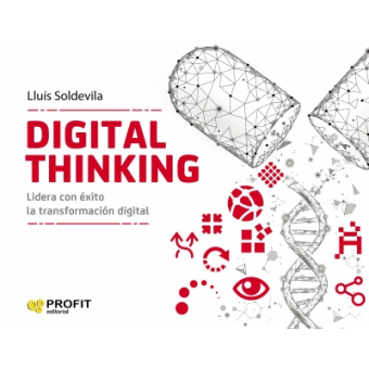 Digital thinking. Lidera con éxito la transformación digital