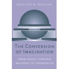 The conversation imagination: from Pascal through Rousseau to Tocqueville