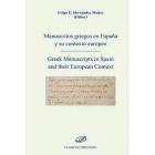 Manuscritos griegos en España y su contexto europeo/Greek manuscripts in Spain and their european context
