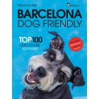 Barcelona Dog Friendly. Top 100 Direcciones -
