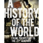 A History of the World : From Prehistory to the 21st Century