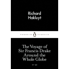 The Voyage of Sir Francis Drake Around the Whole Globe (Little Black Classics #65)