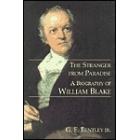The stranger from Paradise (A biography of William Blake)