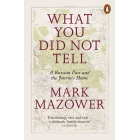 What You Did Not Tell. A Russian Past and the Journey Home