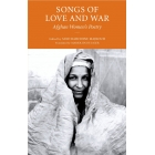 Songs for Love and War: Afghan Women's Poetry