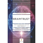 Braintrust: What Neuroscience Tells Us about Morality