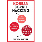 Korean Script Hacking: The optimal pathway to learn the Korean alphabet (Teach Yourself)