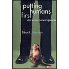 Putting humans first: why we are nature's favorite